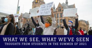 What We See, What We've Seen header with photo of students protesting